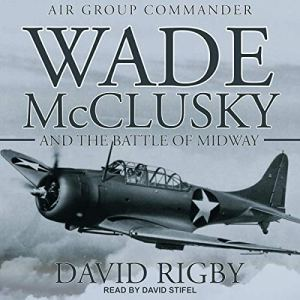 Wade McClusky and the Battle of Midway audiobook cover art