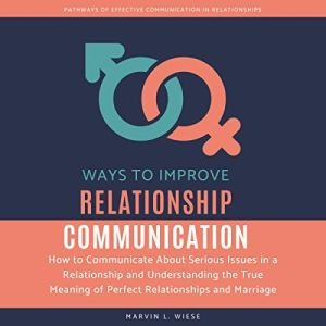 Ways to Improve Relationship Communication audiobook cover art