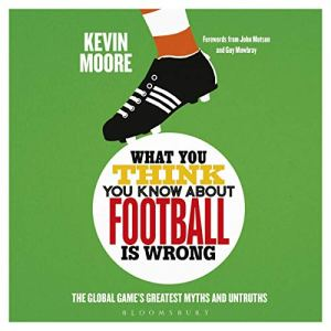 What You Think You Know About Football Is Wrong audiobook cover art