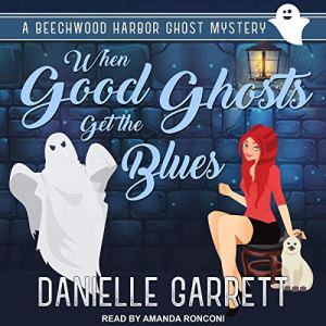 When Good Ghosts Get the Blues audiobook cover art