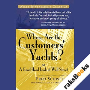 Where Are the Customers' Yachts?: or A Good Hard Look at Wall Street audiobook cover art