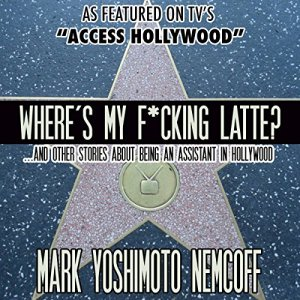 Where's My F-cking Latte? (and Other Stories About Being an Assistant in Hollywood) audiobook cover art