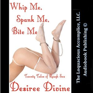 Whip Me, Spank Me, Bite Me! audiobook cover art
