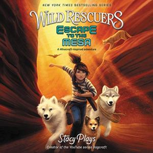 Wild Rescuers: Escape to the Mesa audiobook cover art