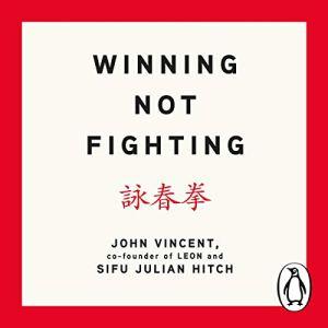 Winning Not Fighting audiobook cover art