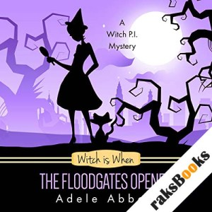 Witch Is When the Floodgates Opened audiobook cover art