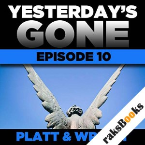 Yesterday's Gone: Episode 10 audiobook cover art