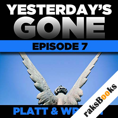 Yesterday's Gone: Episode 7 audiobook cover art