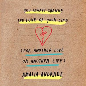 You Always Change the Love of Your Life (for Another Love or Another Life) audiobook cover art