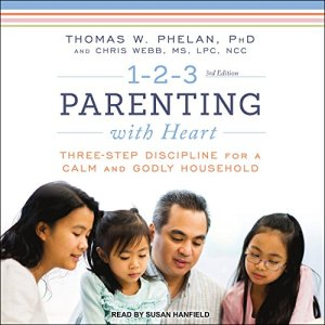 1-2-3 Parenting with Heart Audiobook By Chris Webb, Thomas W. Phelan PhD cover art