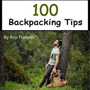 100 Backpacking Tips Audiobook By Roy Traveler cover art
