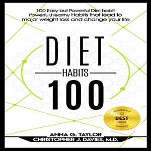 100 Easy but Powerful Diet Habits Audiobook By Anna G. Taylor, Christopher J. Davies M.D cover art