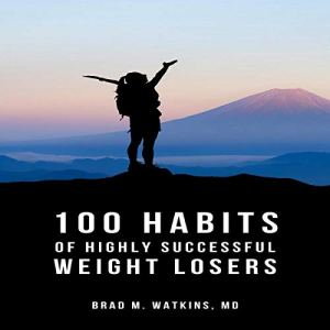 100 Habits of Highly Successful Weight Losers Audiobook By Brad Watkins MD cover art