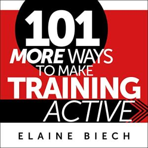 101 More Ways to Make Training Active Audiobook By Elaine Biech cover art
