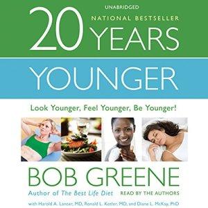 20 Years Younger Audiobook By Bob Greene, Harold A. Lancer M.D., Ronald L. Kotler M.D., Diane L. McKay M.D. cover art