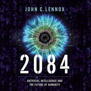2084 Audiobook By John C. Lennox cover art
