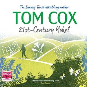 21st Century Yokel Audiobook By Tom Cox cover art