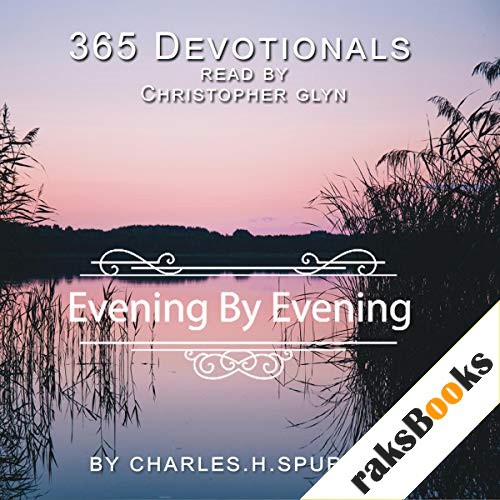 365 Devotionals. Evening by Evening - by Charles H. Spurgeon. Audiobook By Charles H. Spurgeon cover art