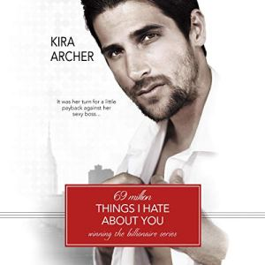 69 Million Things I Hate About You Audiobook By Kira Archer cover art