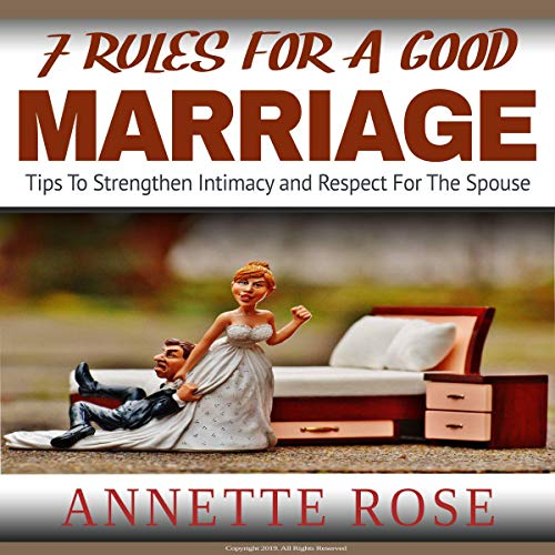 7 Rules for a Good Marriage Audiobook By Annette Rose cover art
