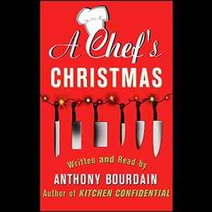 A Chef's Christmas Audiobook By Anthony Bourdain cover art