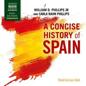 A Concise History of Spain Audiobook By William Phillips Jr., Carla Rahn Phillips cover art