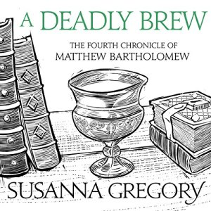 A Deadly Brew Audiobook By Susanna Gregory cover art