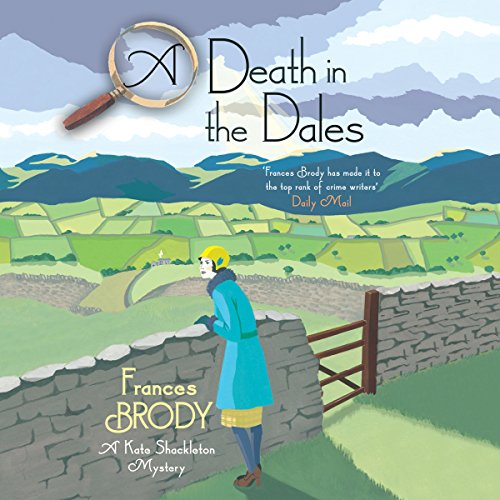 A Death in the Dales Audiobook By Frances Brody cover art