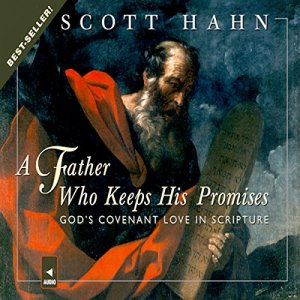 A Father Who Keeps His Promises Audiobook By Scott Hahn cover art