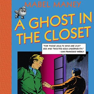A Ghost in the Closet Audiobook By Mabel Maney cover art
