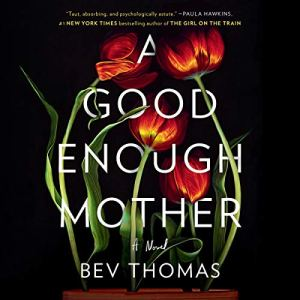 A Good Enough Mother Audiobook By Bev Thomas cover art
