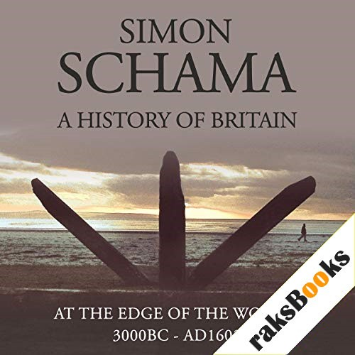 A History of Britain, Volume 1 Audiobook By Simon Schama cover art