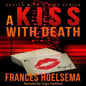 A Kiss with Death Audiobook By Frances Hoelsema cover art