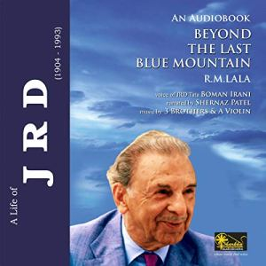A Life of J.R.D. – Beyond the Last Blue Mountain Audiobook By R M Lala cover art