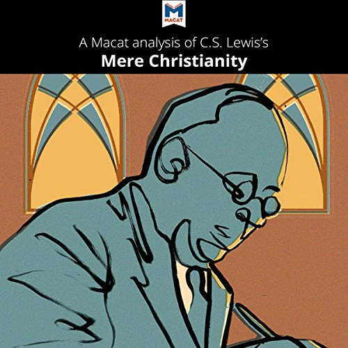 A Macat Analysis of C. S. Lewis's Mere Christianity Audiobook By Mark W. Scarlata cover art