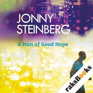 A Man of Good Hope Audiobook By Jonny Steinberg cover art