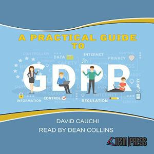 A Practical Guide to GDPR Audiobook By David Cauchi cover art