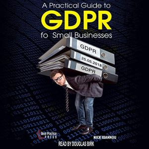 A Practical Guide to GDPR for Small Businesses Audiobook By Nick Ioannou cover art