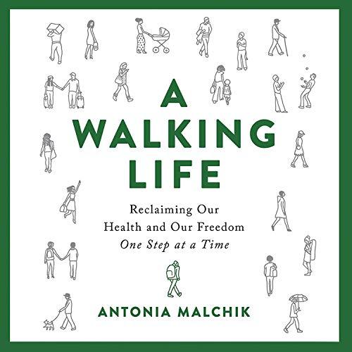 A Walking Life Audiobook By Antonia Malchik cover art