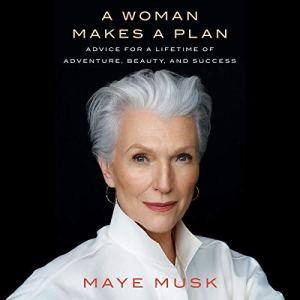 A Woman Makes a Plan Audiobook By Maye Musk cover art