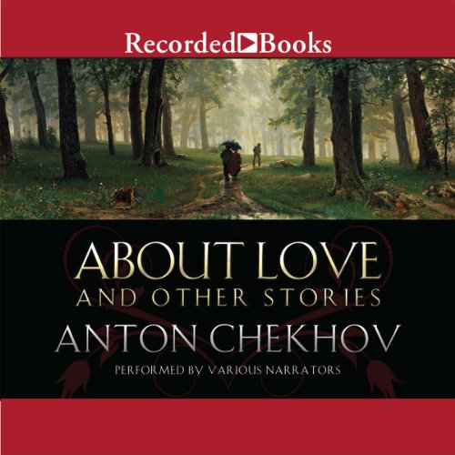 About Love and Other Stories Audiobook By Anton Chekhov cover art