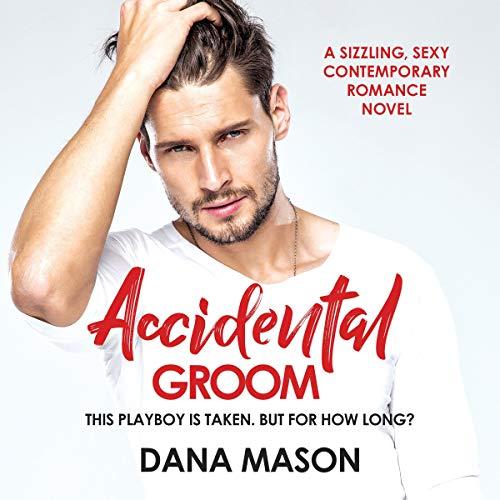 Accidental Groom Audiobook By Dana Mason cover art