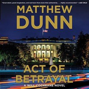 Act of Betrayal Audiobook By Matthew Dunn cover art