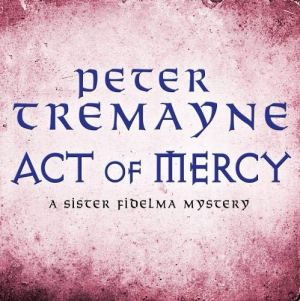 Act of Mercy Audiobook By Peter Tremayne cover art