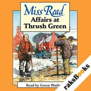 Affairs at Thrush Green Audiobook By Miss Read cover art
