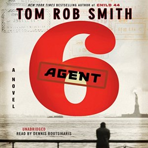 Agent 6 Audiobook By Tom Rob Smith cover art