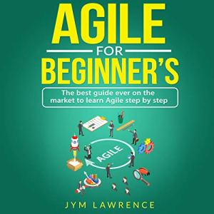 Agile for Beginners Audiobook By Jym Lawrence cover art