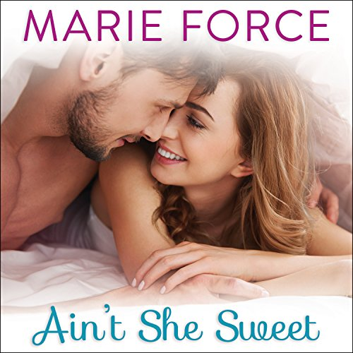Ain't She Sweet Audiobook By Marie Force cover art