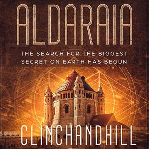 Aldaraia: The Search for the Biggest Secret on Earth Has Begun Audiobook By Burt Clinchandhill cover art