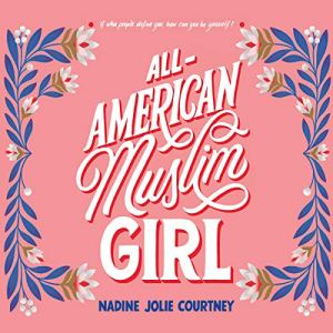 All-American Muslim Girl Audiobook By Nadine Jolie Courtney cover art